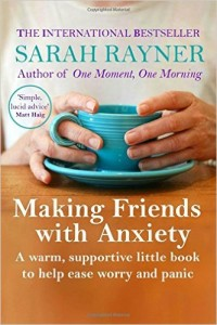 making friends with anxiety S Rayner